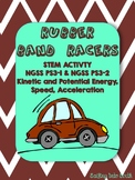 NGSS PS3-1 & NGSS PS3-2 - STEM -Rubber Band Cars - Potential and Kinetic Energy