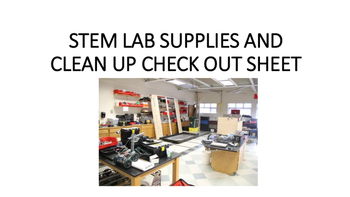 STEM LAB SUPPLIES AND CLEAN UP CHECK OUT SHEET (Forever Free)