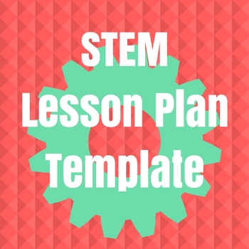 Stem Lesson Plan Template By Little Red River Publishing | Tpt