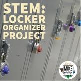 STEM:  Locker Organizer Project for Middle School