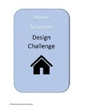 STEM/Makerspace Design Challenge (Design a Home Solution)