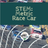 Measurement and Science:  Metric Race Car Project
