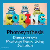 STEM Project Based Learning: Science, Photosynthesis (Scratch)