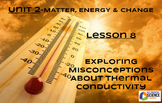 STEM/NGSS Lesson 8 Exploring Misconceptions about Thermal Conductivity