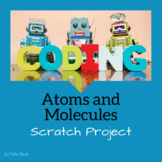 STEM Project Based Learning Atoms and Molecules Science Coding