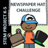 STEM Newspaper Hat Challenge with facts, budgets, and rubrics