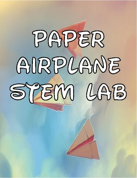 STEM: Paper Airplane Lab