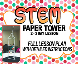 STEM Paper Tower Project - 2 to 3 Day Detailed Lesson