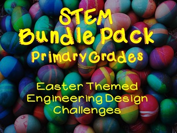 STEM Bundle Pack (Primary Grades) 2 Easter Themed Engineering Design Challenges