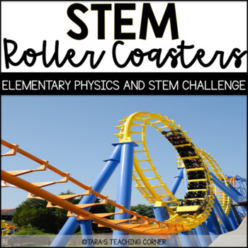 STEM Roller Coaster Challenge and Elementary Physics Unit