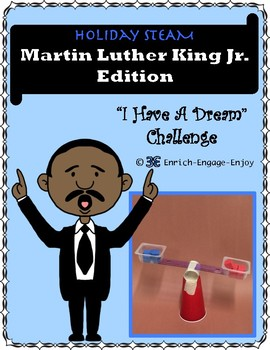 "STEM STEAM Challenge: Martin Luther King Jr. Edition ""I Have a Dream"" Challenge"