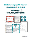 STEM/STEAM ELA Unit: Technology: Then, Now and Beyond!
