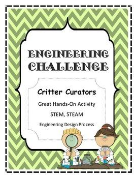 STEM, STEAM, Engineering Challenge CRITTER CURATORS