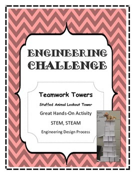 STEM, STEAM, Engineering Challenge TEAMWORK TOWERS