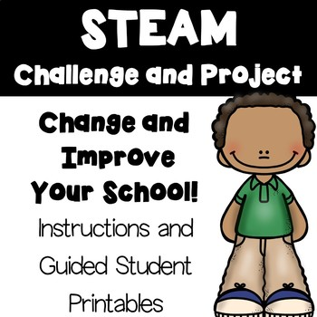 STEM / STEAM Engineering Challenge and Project: Improve the School