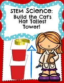 STEM Science: Build the Cat's Hat Tallest Tower!