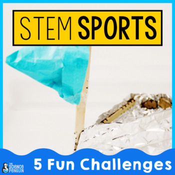 STEM Sports (STEM Challenges and End of Year Activities)