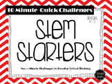 STEM Starters: Ten 10-Minute Challenges to Develop Critica