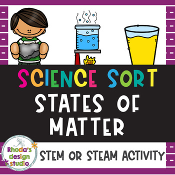 STEM States of Matter Sort and Worksheets Science Lesson NGSS 2-PS1-4