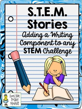 STEM Stories: Adding a Writing Component to any STEM Challenge
