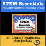 STEM Essentials: The Nitty Gritty of Teaching STEM