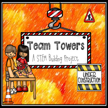 STEM/STEAM ~ Team Towers - With Cheesy Deliciousness