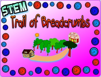 STEM Trail of Breadcrumbs