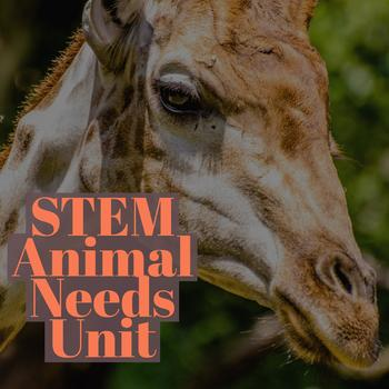 STEM Unit on Animal's Characteristics and Needs