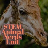 STEM Unit on Animal's Characteristics and Needs