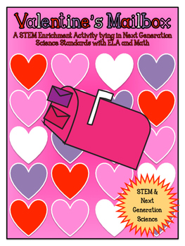 STEM: Valentine's Mailboxes CCSS/NGSS