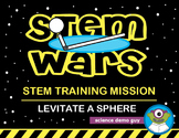 STEM Wars: Levitate a Sphere