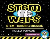 STEM Wars: Roll a Pop / Soda Can