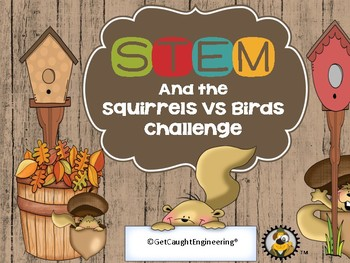 STEM and the Squirrels VS Birds Challenge