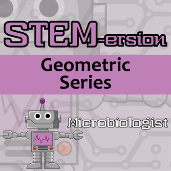 STEMersion -- Geometric Series -- Microbiologist