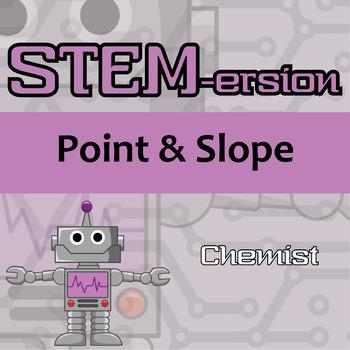 STEMersion -- Point & Slope -- Chemist