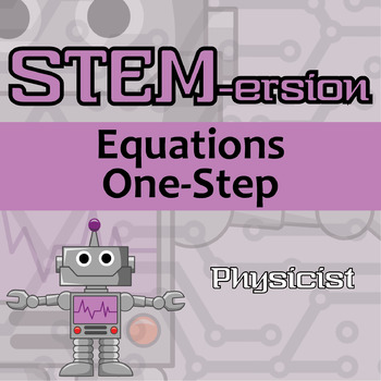 STEM-ersion -- Solving One-Step Equations -- Physicist