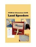 STEAM for Elementary GATE -- LAND SPEEDERS physics math graphic design