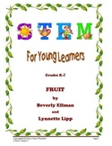 STEM For Young Learners: FRUIT