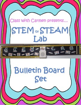 STEM or STEAM Lab Bulletin Board Set