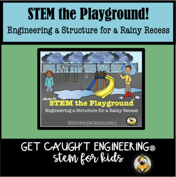 STEM the Playground! Engineer a Structure for a Rainy Day Recess.