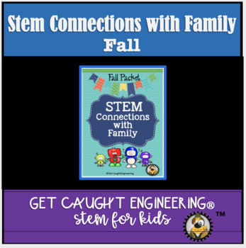 STEM Connections with Families!  Fall Packet