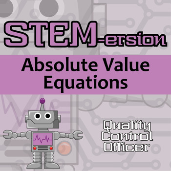 STEMersion -- Absolute Value Equations -- Quality Control Officer