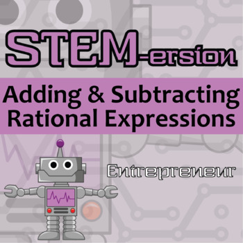 STEMersion -- Adding and Subtracting Rational Expressions -- Entrepreneur