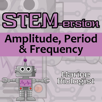 STEMersion -- Amplitude, Period and Frequency -- Marine Biologist