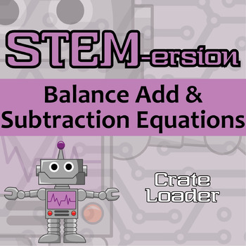 STEMersion -- Balance Add-Subtract Equations -- Crate Loader