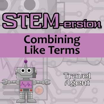 STEMersion -- Combining Like Terms -- Travel Agent