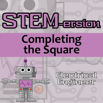 STEMersion -- Completing the Square -- Electrical Engineer
