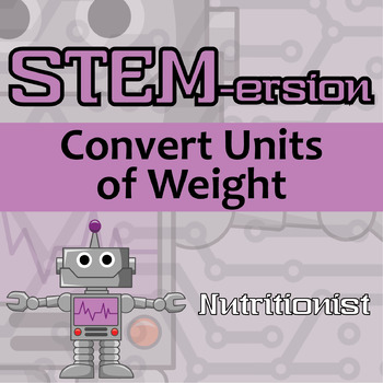 STEMersion -- Convert Units of Weight -- Nutritionist