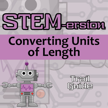 STEMersion -- Converting Units of Length -- Trail Guide
