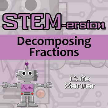 STEMersion -- Decomposing Fractions -- Cafe Server